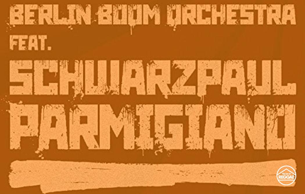 Berlin Boom Orchestra feat. Schwarzpaul - Parmigiano